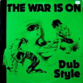 PHIL PRATT - THE WAR IS ON DUB STYLE