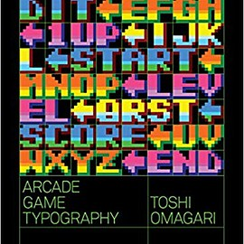 Toshi Omigari - Arcade Game Typography: The Art of Pixel Type