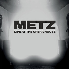 Metz - Live at the Opera House