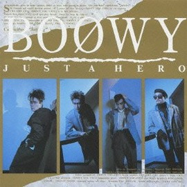 BOOWY - JUST A HERO