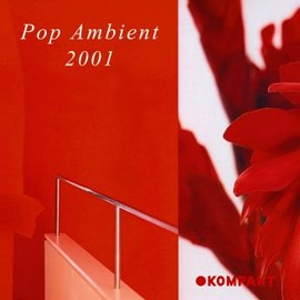 Various Artists / KOMPAKT - Pop Ambient 2001