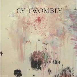 Cy Twombly - Cy Twombly: Paintings, Works on Paper, Sculpture