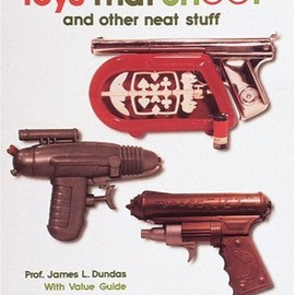 James L. Dundas - Toys That Shoot: With Values