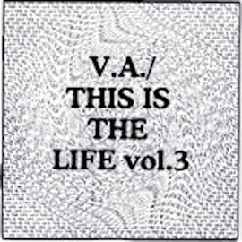 Various Artists - THIS IS THE LIFE vol.3