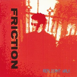 Friction - REPLICANT WALK