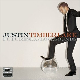 JUSTIN TIMBERLAKE( - FUTURESEX / LOVESOUNDS