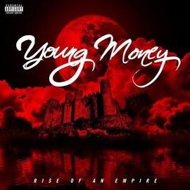 """Young Money - """"Rise Of An Empire"""""""