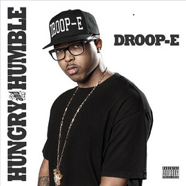 DROOP-E - HUNGRY and HUMBLE