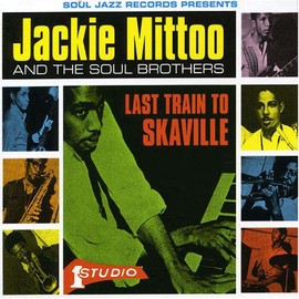 Jackie Mittoo AND THE SOUL BROTHERS - LAST TRAIN TO SKAVILLE