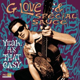 G. Love & Special Sauce  - Yeah It's That Easy