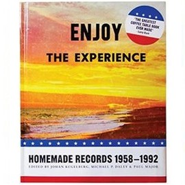 JOHAN KUGELBERG, PAUL MAJOR AND MICHAEL P. DALEY - ENJOY-THE-EXPERIENCE-HOMEMADE-RECORDS-1958-1992