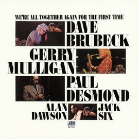 Gerry Mulligan, Paul Desmond, Dave Brubeck - We're All Together Again For The First Time