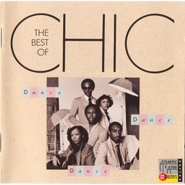 Chic - Dance Dance Dance , The Best Of Chic '77-82/Chic