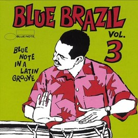 Various Artists - Blue Brazil, Vol. 3: Blue Note in a Latin Groove