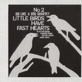 Die Like A Dog Quartet - Birds Have Fast Hearts-No.2