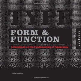 Jason Tselentis - Type, Form, and Function: A Handbook on the Fundamentals of Typography