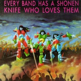 Various Artists - Every Band Has a Shonen Knife Who Loves Them