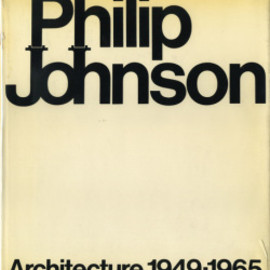 Philip Johnson - philip johnson : Architecture 1949-1965