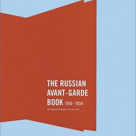 Deborah Wye - The Russian Avant Garde Book, 1910-1934