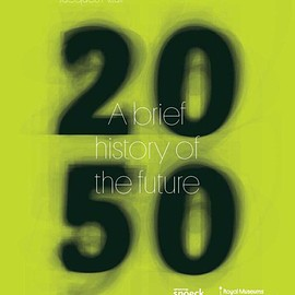 Jacques Attali, Jennifer Beauloye, Pierre-Yves Desaive, Michel Draguet - 2050. A BRIEF HISTORY OF THE FUTURE