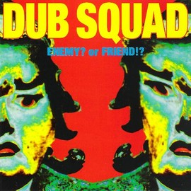 DUB SQUAD - ENEMY? or FRIEND!?: