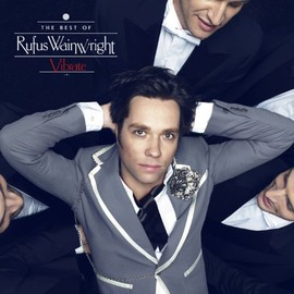 Rufus Wainwright - Vibrate: the Best of Rufus Wainwright (Deluxe Edition)