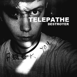 Telepathe - Destroyer