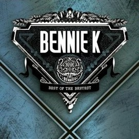Bennie K - Best of the Bestest