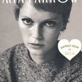 MIA FARROW―perfect style of MIA (MARBLE BOOKS Love Fashionista)
