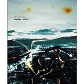 Wolfgang Tillmans - View from Above (Hatje Cantz)