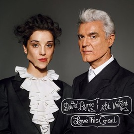 David Byrne & St. Vincent - Love This Giant [Analog]