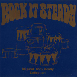Various Artists - Rock It Steady -Original Rocksteady Collection-