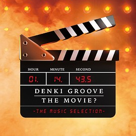 電気グルーヴ - DENKI GROOVE THE MOVIE? -THE MUSIC SELECTION-