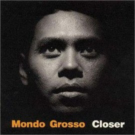 MONDO GROSSO - CLOSER