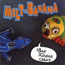 Melt-Banana - Speak Squeak Creak