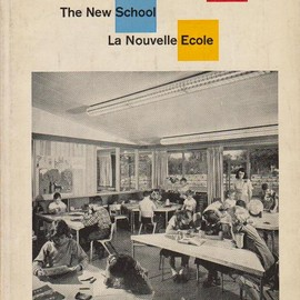 Alfred Roth - The New School / Das Neue Schulhaus / La Nouvelle Ecole