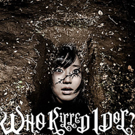 BiS - WHO KiLLED IDOL? (MUSIC VIDEO盤) (初回限定盤)