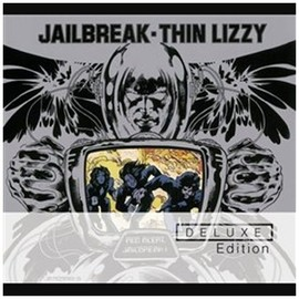 Thin Lizzy - Jailbreak: Deluxe Expanded Edition