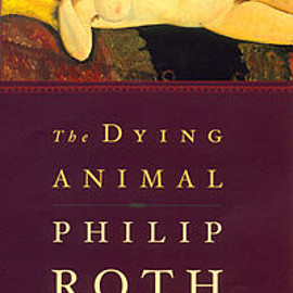 Philip Roth - The Dying Animal