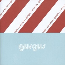 GusGus - Attention