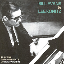 Bill Evans & Lee Konitz - Play The Arrangements Of Jimmy Giuffre