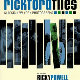 Ricky Powell - The Rickford Files: Classic New York Photographs
