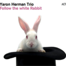 YARON HERMAN TRIO - Yaron Herman: Follow The White Rabbit