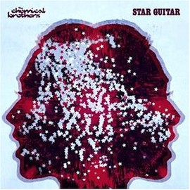 The Chemical Brothers - Star Guitar [12 inch Analog]