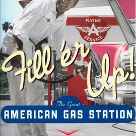 Tim Russell - Fill 'er Up!: The Great American Gas Station