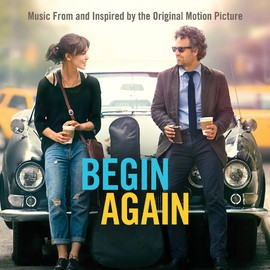 Various Artists - Begin Again:  Music From And Inspired By The Original Motion Picture