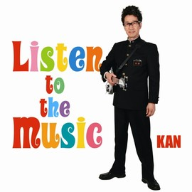 KAN - Listen to the Music