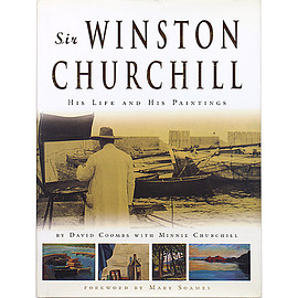 David Coombs, Minnie S. Churchill (著) - Sir Winston Churchill: His Life and His Paintings ウィンストン・チャーチル卿:彼の人生と絵画