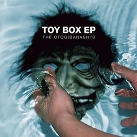 THE OTOGIBANASHI'S - TOY BOX EP