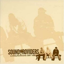 The Sound Providers  - Looking Backwards 2001-1998